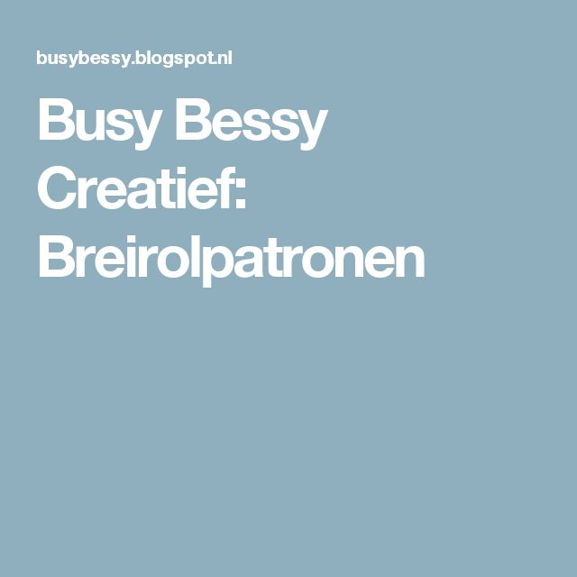 Busy Bessy Creatief: Breirolpatronen