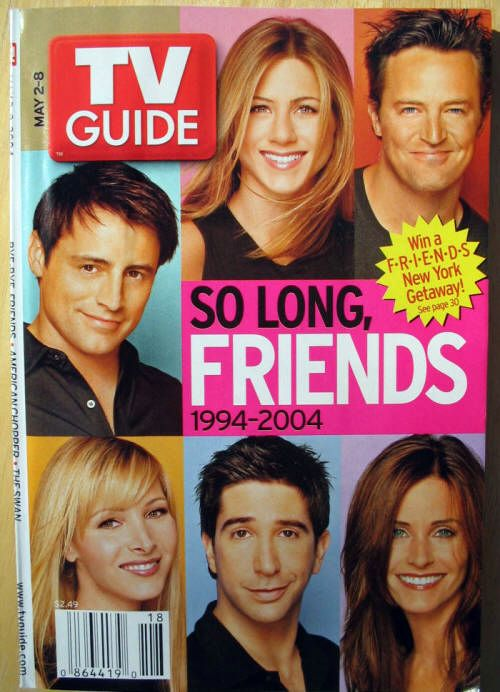 Friends  - TV Guide...I still have my copy.  =)  Yes, I was and still am that addicted.  Greatest Show Ever