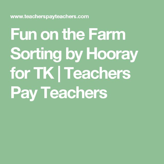 Fun on the Farm Sorting by Hooray for TK | Teachers Pay Teachers