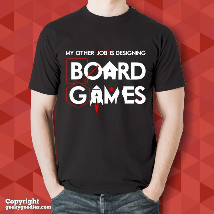 My Other Job is Designing Board Games T-shirts What I really want to do is invent the next great board game! It's a hobby and a passion and my other job. Inspired by a conversation with board game designer, Christopher Chung.