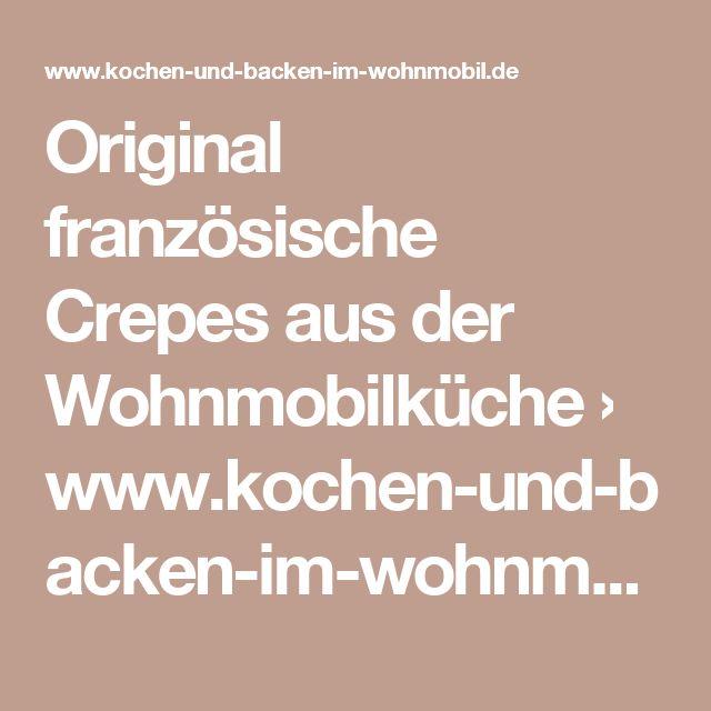 Original französische Crepes aus der Wohnmobilküche › www.kochen-und-backen-im-wohnmobil.de