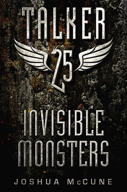 Invisible Monsters (Talker 25, #2) - Joshua McCune