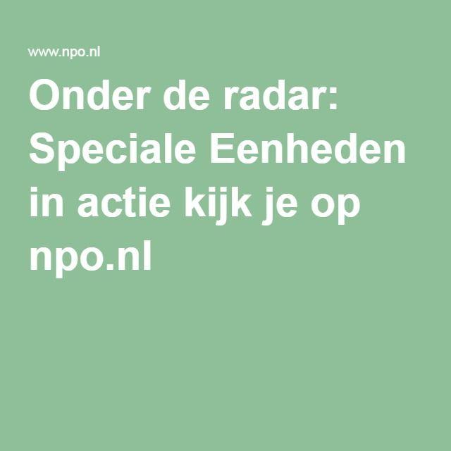 Onder de radar: Speciale Eenheden in actie kijk je op npo.nl
