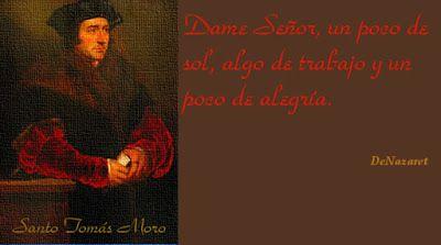 MILAGROS, PODER Y MAGIA DE LA ORACION: Oración de petición Dame Señor de Santo Tomás Moro