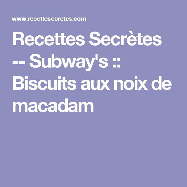 Recettes Secrètes -- Subway's :: Biscuits aux noix de macadam