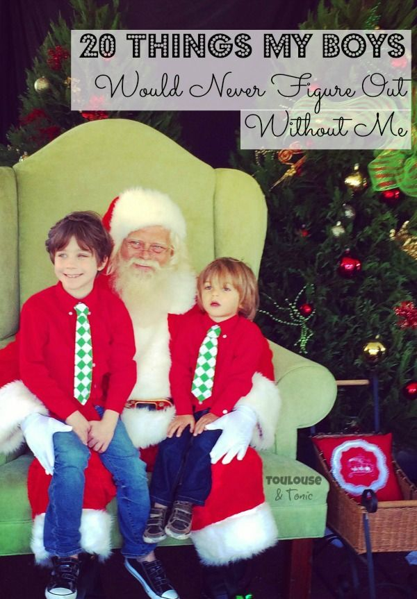 20 Things My Boys Would Never Figure Out Without Me. I could add about 500 thing to this funny list! @toulousentonic | Raising boys | Humor | Christmas photos