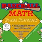 Baseball Math - Basic Addition Review Math concepts with a FUN Baseball game.  Your students will love practicing Math with this game.   This game ...