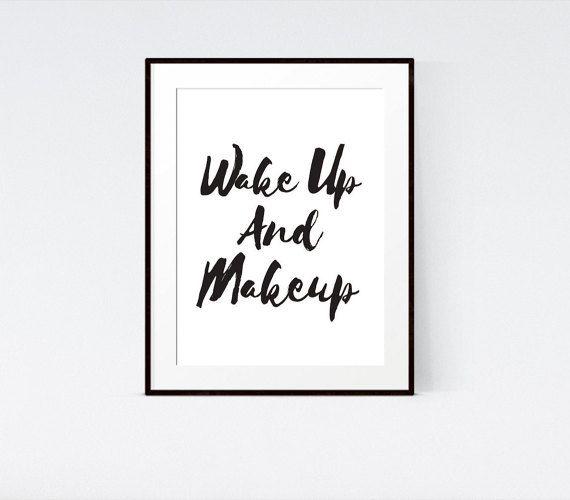 Wake Up and Makeup Printable Wall Art - Large print