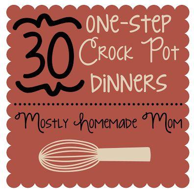 30 One-Step {Crockpot} Meals - awesome recipes here!!
