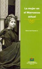 La mujer en el Marruecos actual. María José Fuentes