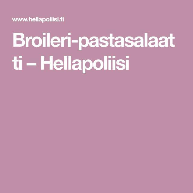 Broileri-pastasalaatti – Hellapoliisi