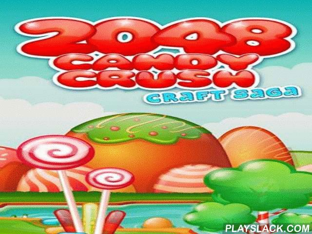 2048 Candy Crash: Craft Saga  Android Game - playslack.com , Move distinct phoneticians and other phoneticians on the screen. equal same phoneticians to get next stage phoneticians. Use your thinking and attention to get many kinds of candy in this wonderful game for Android. equal one category of candy and get more and more uncommon candy. idea your decisions and don't let the competing  tract get filled with phoneticians. The longer you can find sets of phoneticians, the more scores you…