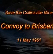 "Video| Collinsville Mine Once upon a time, far far away, in a town once called Moongunya the absent government landlords closed the town's coal mine. So the miners drove in convoy to the big smoke Brisbane and said, ""Hey, we want our mine back"" But sadly it was privatised."
