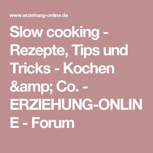 Slow cooking - Rezepte, Tips und Tricks  - Kochen & Co. - ERZIEHUNG-ONLINE - Forum