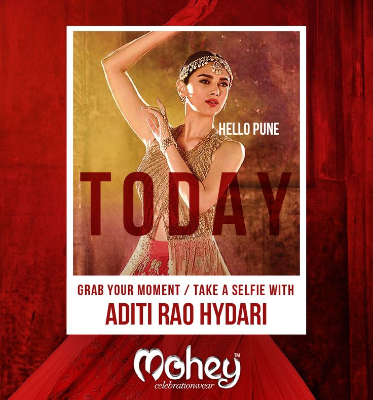 TODAY - the gorgeous Aditi Rao Hydari will unveil a sizzling New #Celebration #Wear collection for women. Go, soak in dazzle at Mohey, #Pune