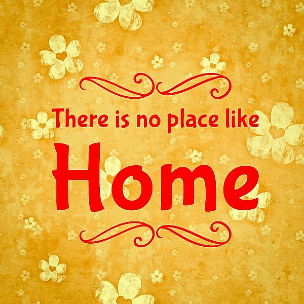 Quote There Is No Place Like Home - Available as poster, framed fine art print, metal, acrylic or canvas print.