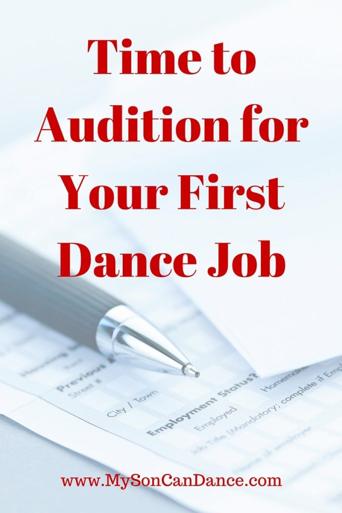 Time to Audition for Your First Dance Job