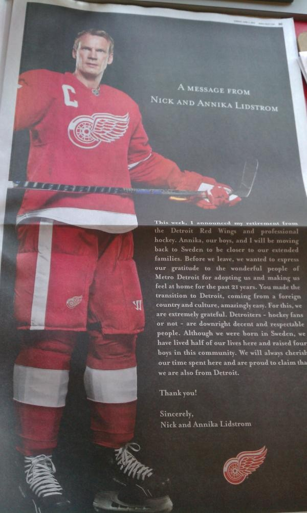 """Nicklas Lidstrom retired from hockey on Thursday. In Sunday's Detroit Free Press, he said goodbye to Metro Detroit by taking out a full-page ad to thank everybody for making his family """"feel at home for the past 21 years."""" It was another classy move by Lidstrom, who closed out the message by saying that he and Annika, his wife, are """"proud to claim that we are also from Detroit."""""""