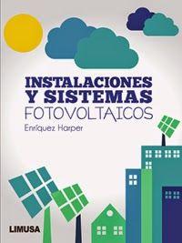 LIBROS LIMUSA: INSTALACIONES Y SISTEMAS FOTOVOLTAICOS Libro Autor...