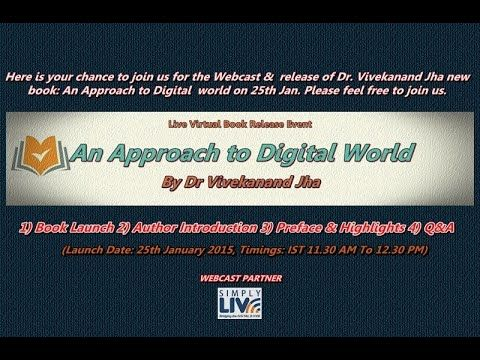 Live Webcast of Book Release: An Approach to Digital World by Dr Vivekan...