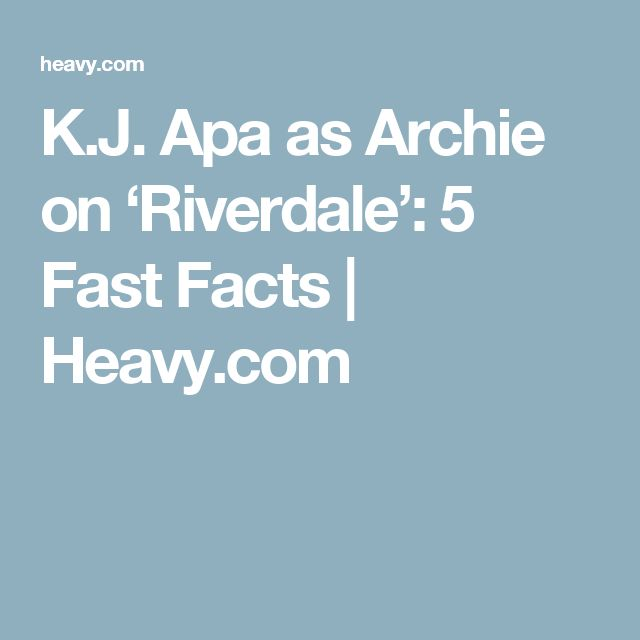 K.J. Apa as Archie on 'Riverdale': 5 Fast Facts | Heavy.com
