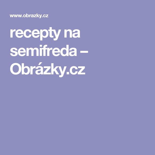 recepty na semifreda – Obrázky.cz
