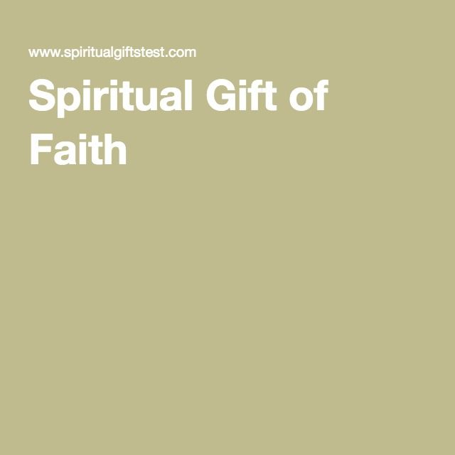 Best 25 spiritual gifts test ideas on pinterest dynamic spiritual gift of faith negle Image collections