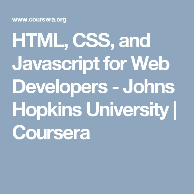 HTML, CSS, and Javascript for Web Developers - Johns Hopkins University | Coursera