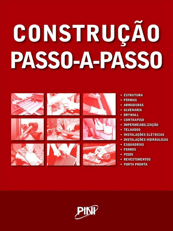 Free Biblioteca - Baixe gratuitamente livros do ensino médio ao acadêmico aqui.: Construção Passo-a-passo - PINI