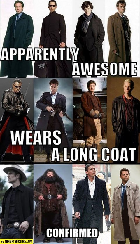 """""""Long coats make you awesome…"""" - only pinning because Cas is on the list"""