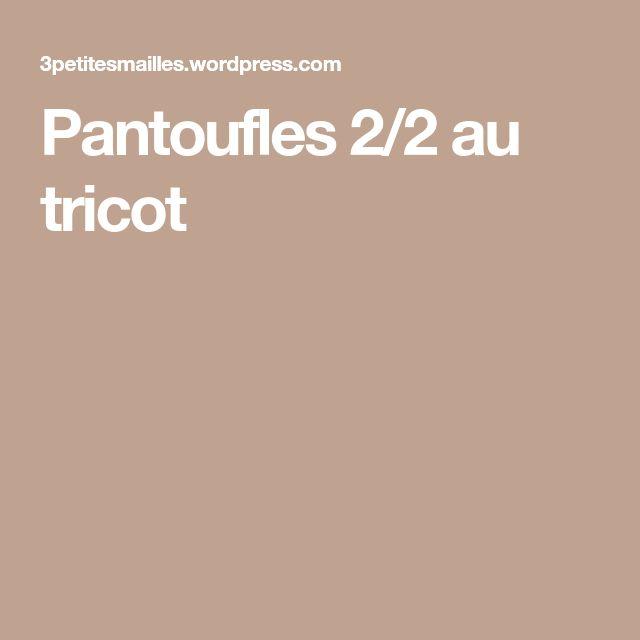 Pantoufles 2/2 au tricot