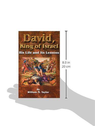 David, King of Israel: His Life and Its Lessons