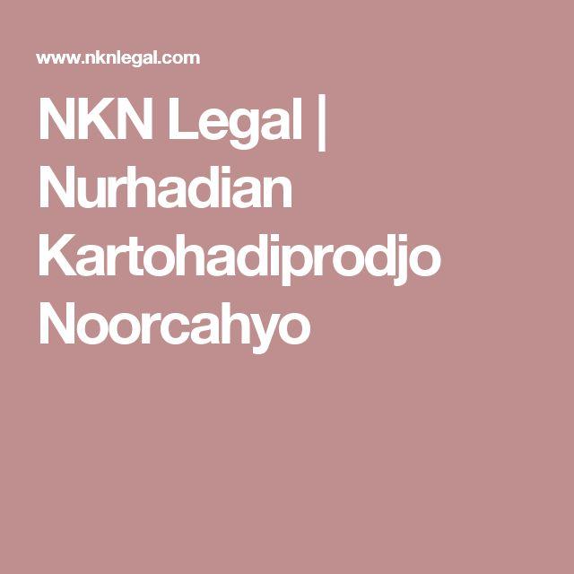 NKN Legal | Nurhadian Kartohadiprodjo Noorcahyo