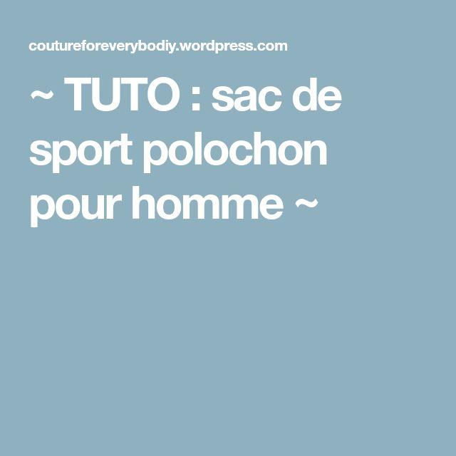 ~ TUTO : sac de sport polochon pour homme ~