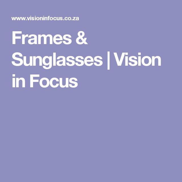 Frames & Sunglasses | Vision in Focus