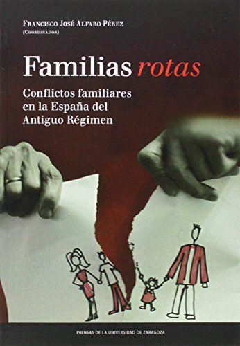 Familias rotas : conflictos familiares en la España de fines del Antiguo Régimen, 2014  http://absysnetweb.bbtk.ull.es/cgi-bin/abnetopac01?TITN=557873