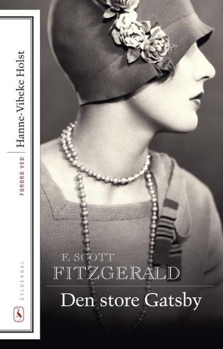 Læs om Den store Gatsby (Klassikere med forord) - roman. Udgivet af Gyldendal. Bogen fås også som eller Brugt bog. Bogens ISBN er 9788702127072, køb den her