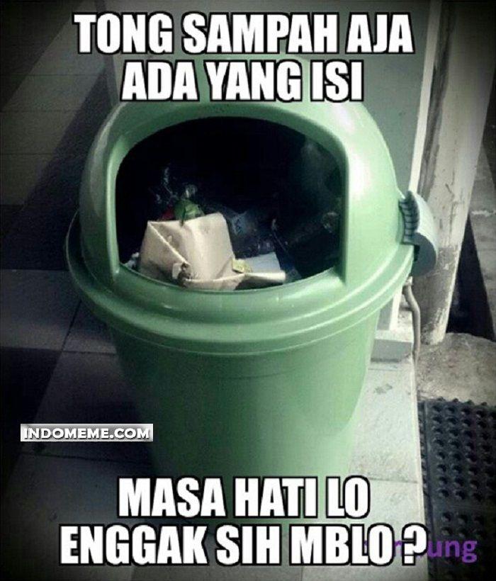 Tong sampah aja ada yang isi - #Meme - http://www.indomeme.com/meme/tong-sampah-aja-ada-yang-isi/