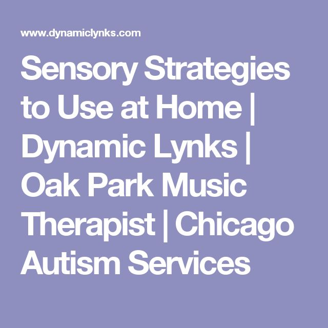 Sensory Strategies to Use at Home | Dynamic Lynks | Oak Park Music Therapist | Chicago Autism Services