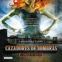 Let It be: Ciudad de Hueso - CASSANDRA CLARE