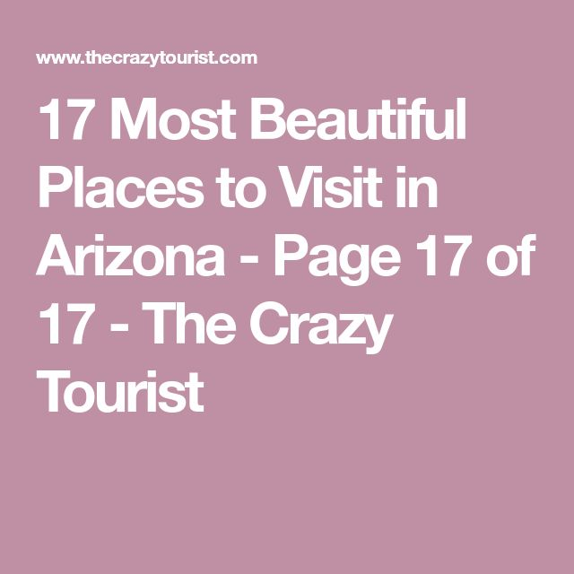 17 Most Beautiful Places to Visit in Arizona - Page 17 of 17 - The Crazy Tourist