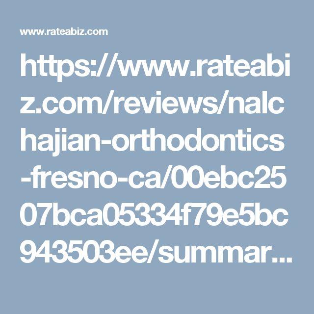 https://www.rateabiz.com/reviews/nalchajian-orthodontics-fresno-ca/00ebc2507bca05334f79e5bc943503ee/summary?source=facebook
