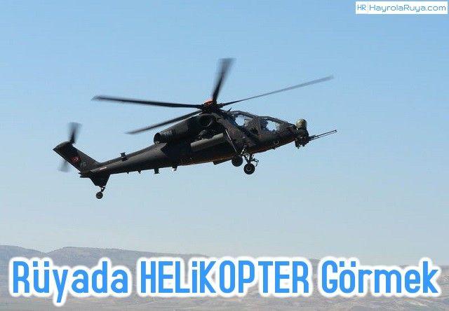 Rüyada Helikopter Görmek rüyada helikopter rüyada helikoptere binmek rüyada helikopterden atlamak rüyada helikoptere binmek diyadinnet rüyada helikopterle uçmak rüyada helikopterden düşmek rüyada helikopter inmesi rüyada helikopterin indiğini görmek rüyada helikopter ve asker görmek rüyada helikopter düşmesi