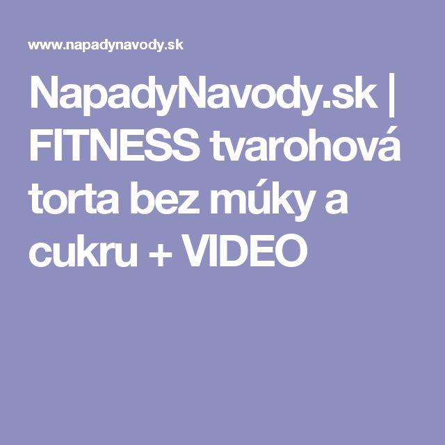 NapadyNavody.sk | FITNESS tvarohová torta bez múky a cukru + VIDEO