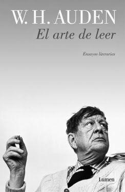 W. H. Auden. El arte de leer, Ensayos literarios. Edición y prólogo de Andreu Jaume. Traducción de Juan Antonio Montiel Rodríguez. Lumen, Barcelona, 2013.