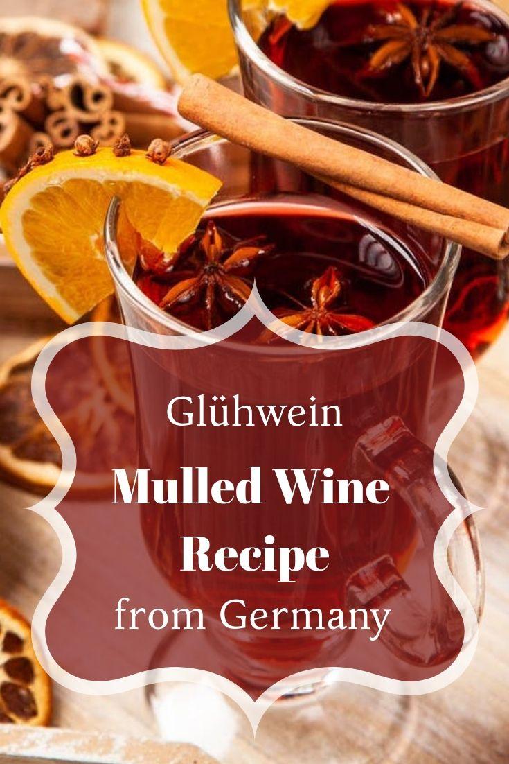 A German Mulled Wine Recipe Mulled Wine Recipe German Mulled Wine Recipe Wine Recipes