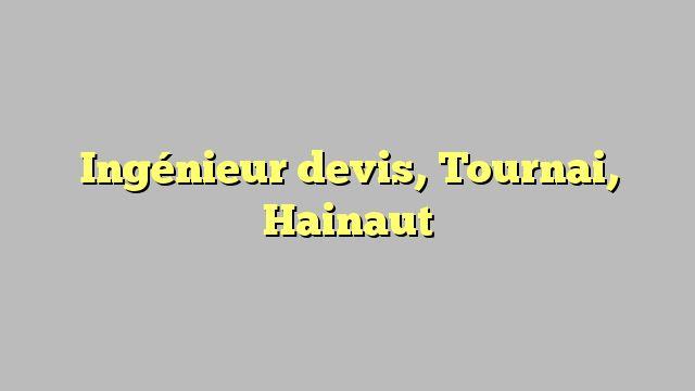 Ingénieur devis, Tournai, Hainaut