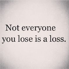 If You Have To Force It, Leave It Alone: Not Everyone You Lose Is A Loss