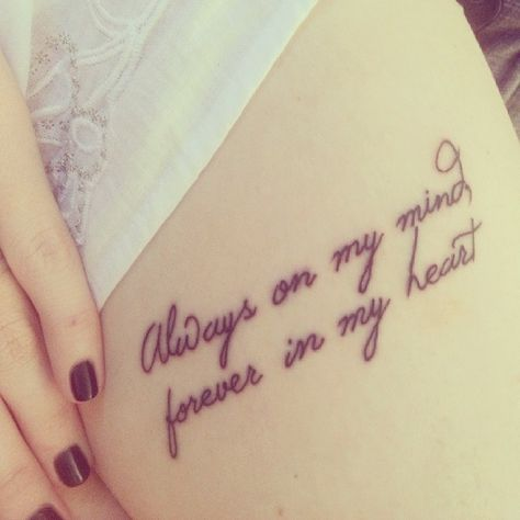 Always on my mind tattoo, more quote tattoos at http://tattoo-swag.com/always-on-my-mind-tattoo/
