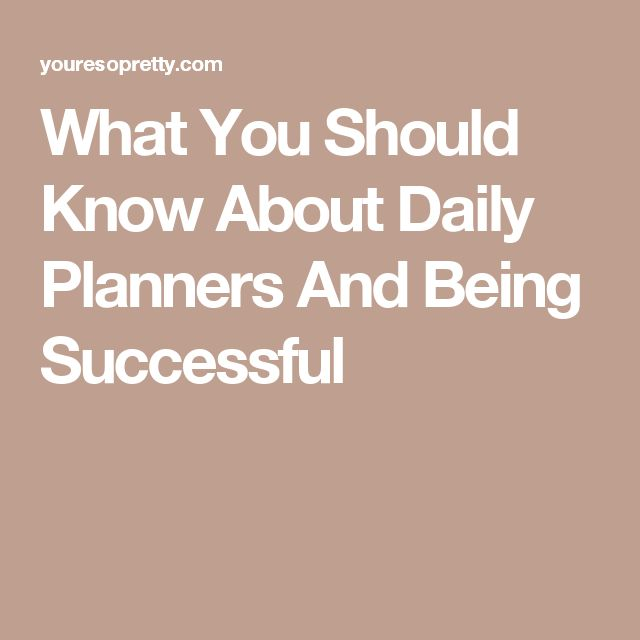 What You Should Know About Daily Planners And Being Successful
